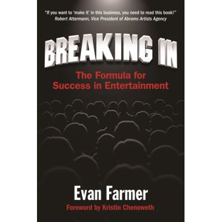 Breaking In  The Formula For Success In Entertainment
