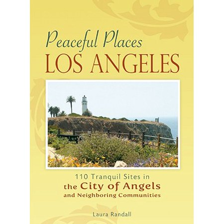 Los Angeles : 110 Tranquil Sites in the City of Angels and Neighboring Communities - Paperback](Los Angeles Things To Do Halloween)
