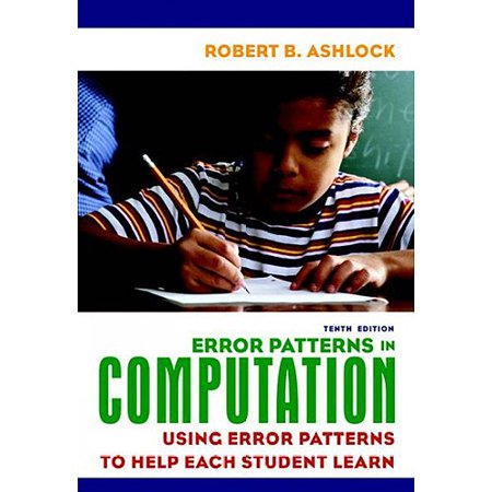Error Patterns in Computation: Using Error Patterns to Help Each Student Learn