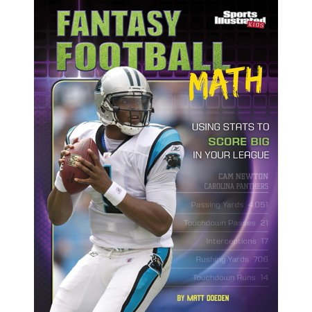 Fantasy Sports Math: Fantasy Football Math: Using STATS to Score Big in Your League (Paperback)