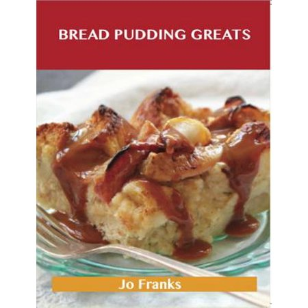 Bread Pudding Greats: Delicious Bread Pudding Recipes, The Top 51 Bread Pudding Recipes - - Halloween Bread Pudding