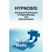 Hypnosis: Advanced Techniques of Hypnotherapy and Hypnoanalysis (Paperback)