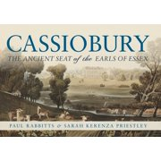 Cassiobury : The Ancient Seat of the Earls of Essex