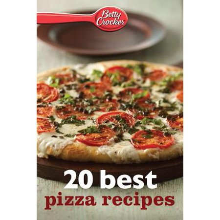 Betty Crocker 20 Best Pizza Recipes - eBook