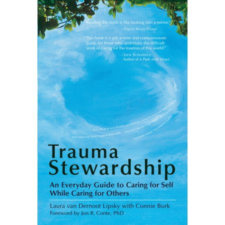 Trauma Stewardship : An Everyday Guide to Caring for Self While Caring for