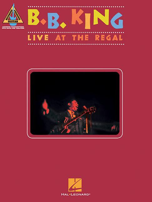 B.B. King: Live at the Regal by Hal Leonard Publishing Corporation