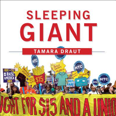 Sleeping Giant : How the New Working Class Will Transform