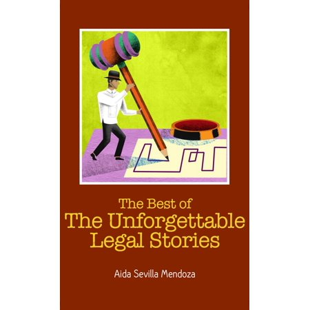 The Best of The Unforgettable Legal Stories -