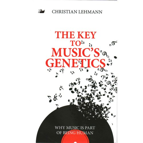 The Key to Music's Genetics: Why Music is Part of Being Human