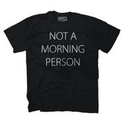 Not A Morning Person Funny Sayings Cute Gift Novelty Quote T-Shirt Tee by Brisco Brands