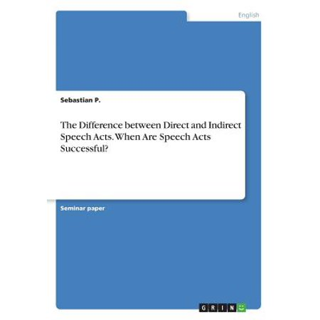 The Difference Between Direct and Indirect Speech Acts. When Are Speech Acts