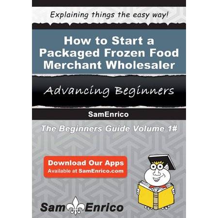 How to Start a Packaged Frozen Food Merchant Wholesaler Business - eBook - Discount Wholesalers Inc Reviews