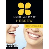 Living Language Hebrew, Complete Edition : Beginner through advanced course, including 3 coursebooks, 9 audio CDs, and free online learning