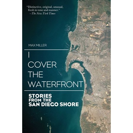 I Cover the Waterfront : Stories from the San Diego