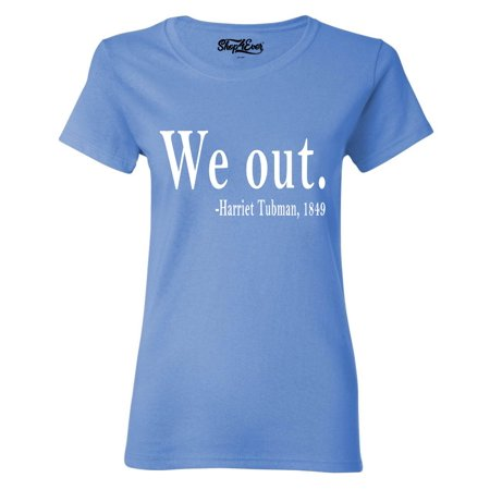 Shop4Ever Women's We Out. Harriet Tubman, 1849 Graphic -