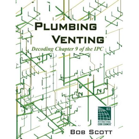 Plumbing Venting : Decoding Chapter 9 of the Ipc