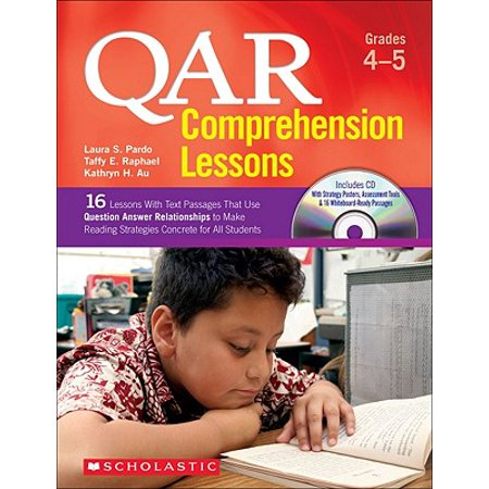 Qar Comprehension Lessons: Grades 4-5 : 16 Lessons with Text Passages That  Use Question Answer Relationships to Make Reading Strategies Concrete for  ...