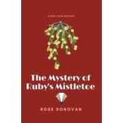 Ruby Dove Mysteries: The Mystery of Ruby's Mistletoe (Paperback)