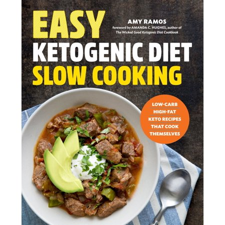 Easy Ketogenic Diet Slow Cooking : Low-Carb, High-Fat Keto Recipes That Cook Themselves