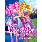 Barbie Coloring Book For Adults: Barbie Princes Coloring Book With Premium Images For All Ages (Perfect for Children Ages 4-12) (Paperback)