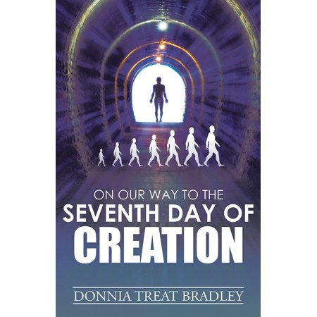 On Our Way to the Seventh Day of Creation - eBook](Days Of Creation)