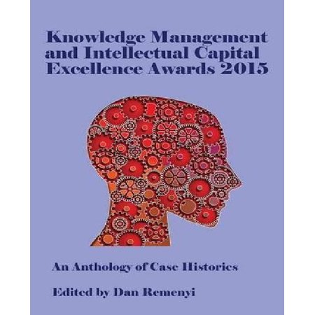 Knowledge Management And Intellectual Capital Excellence Awards 2015  An Anthology Of Case Histories