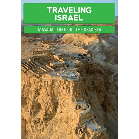 Traveling Israel: The Judaean Desert - Masada, Ein Gedi and the Dead Sea - -