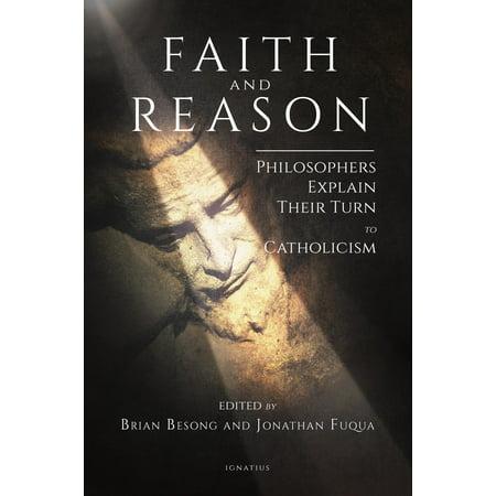 Faith and Reason : Philosophers Explain Their Turn to