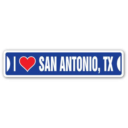 I LOVE SAN ANTONIO, TEXAS Street Sign tx city state us wall road décor gift (Halloween Store San Antonio Tx)