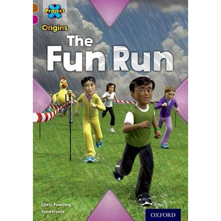 Project X Origins : Brown Book Band, Oxford Level 10: Fast and Furious: The Fun Run (Fun The Band)
