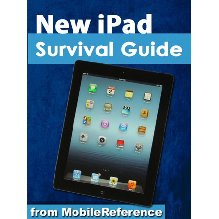 New iPad Survival Guide: Step-by-Step User Guide for the iPad 3: Getting Started, Downloading FREE eBooks, Taking Pictures, Making Video Calls, Using eMail, and Surfing the Web - eBook