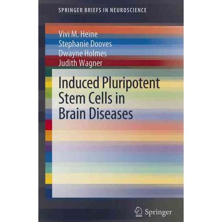 Induced Pluripotent Stem Cells In Brain Diseases  Understanding The Methods  Epigenetic Basis  And Applications For Regenerative Medicine