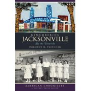 Remembering Jacksonville : By the Wayside