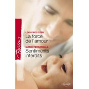 La force de l'amour - Sentiments interdits (Harlequin Passions) - eBook
