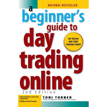 A Beginner's Guide To Day Trading Online 2nd Edition - Online Trading Sites