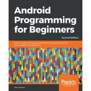 Android Programming for Beginners - Second Edition (Paperback)
