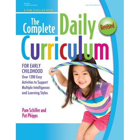 The Complete Daily Curriculum for Early Childhood, Revised : Over 1200 Easy Activities to Support Multiple Intelligences and Learning Styles Early Childhood Lesson Plans