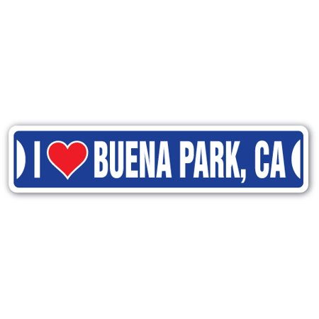 I LOVE BUENA PARK, CALIFORNIA Street Sign ca city state us wall road décor gift](City Of Buena Park Jobs)