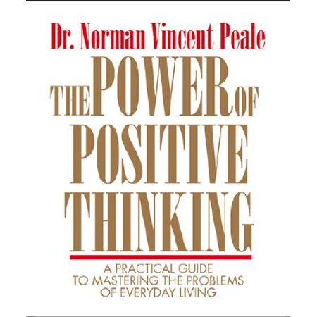 The Power Of Positive Thinking : A Practical Guide To Mastering The Problems Of Everyday (The Power Of Positive Thinking In Hindi)
