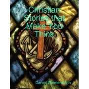 Christian Stories That Make You Think - eBook