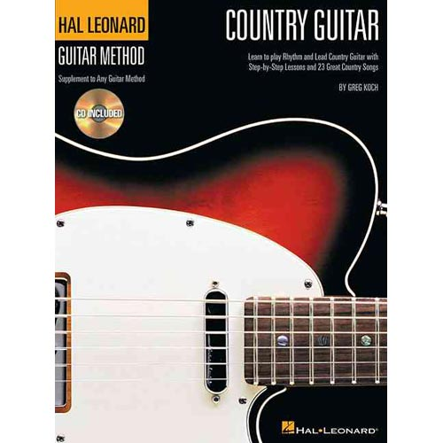 Country Guitar: Learn to Play Rhythm and Lead Country Guitar With Step-by-step Lessons and 23 Great Country Songs