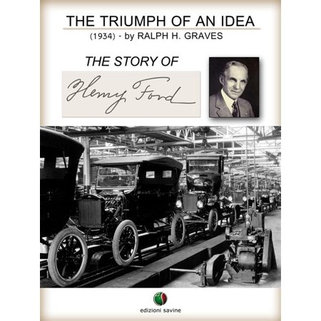The Triumph of an Idea. The Story of Henry Ford - eBook - Halloween Henry Ford