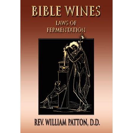 Bible Wines : On Laws of Fermentation and the Wines of the
