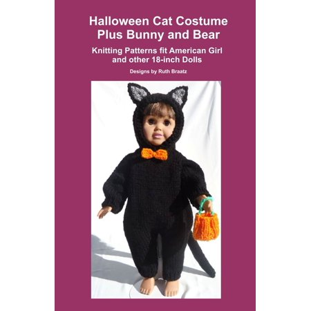 Halloween Cat Costume Plus Bunny and Bear, Knitting Patterns fit American Girl and other 18-Inch Dolls - eBook](Halloween Pattern)