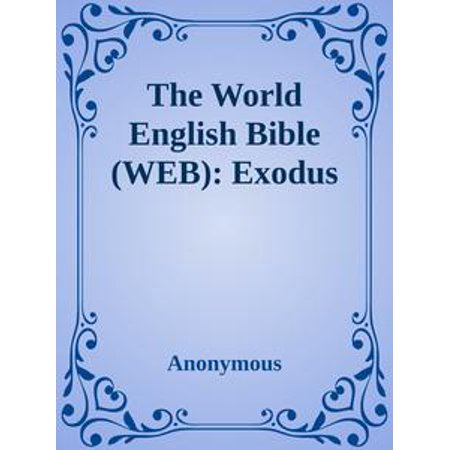 The World English Bible (WEB): Exodus - eBook