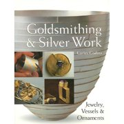 Goldsmithing & Silver Work : Jewelry, Vessels & Ornaments