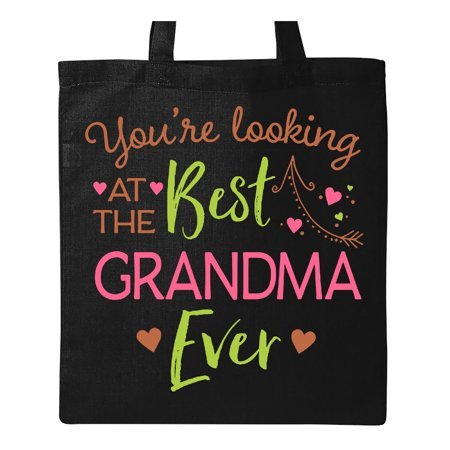 You're Looking at the Best Grandma Ever Tote Bag Black One