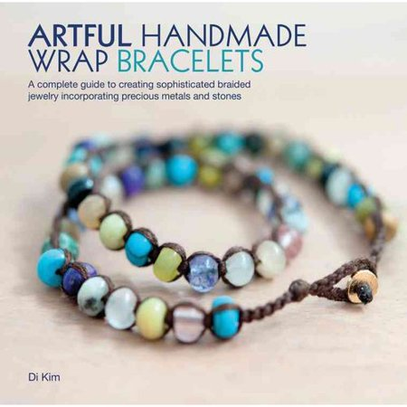 Artful Handmade Wrap Bracelets: A Complete Guide to Creating Sophisticated Braided Jewelry Incorporating Precious Metals