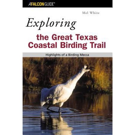Exploring The Great Texas Coastal Birding Trail Highlights Of A Mecca