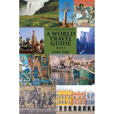 Every Nook and Cranny: a World Travel Guide -